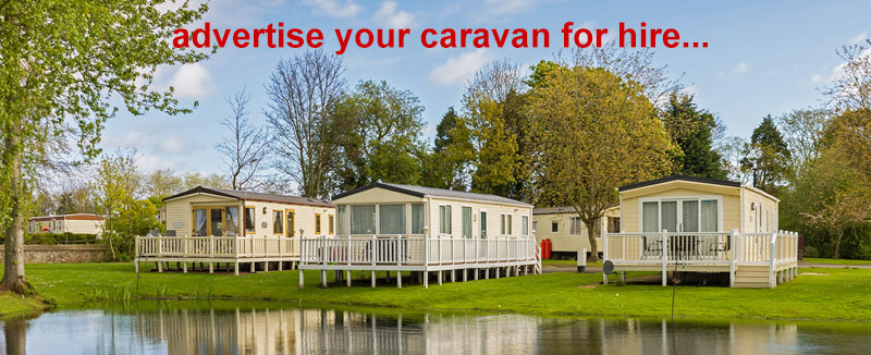 Advertise Your Caravan or Holiday Lodge For Hire